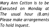 Mary Ann Cotton is to be
